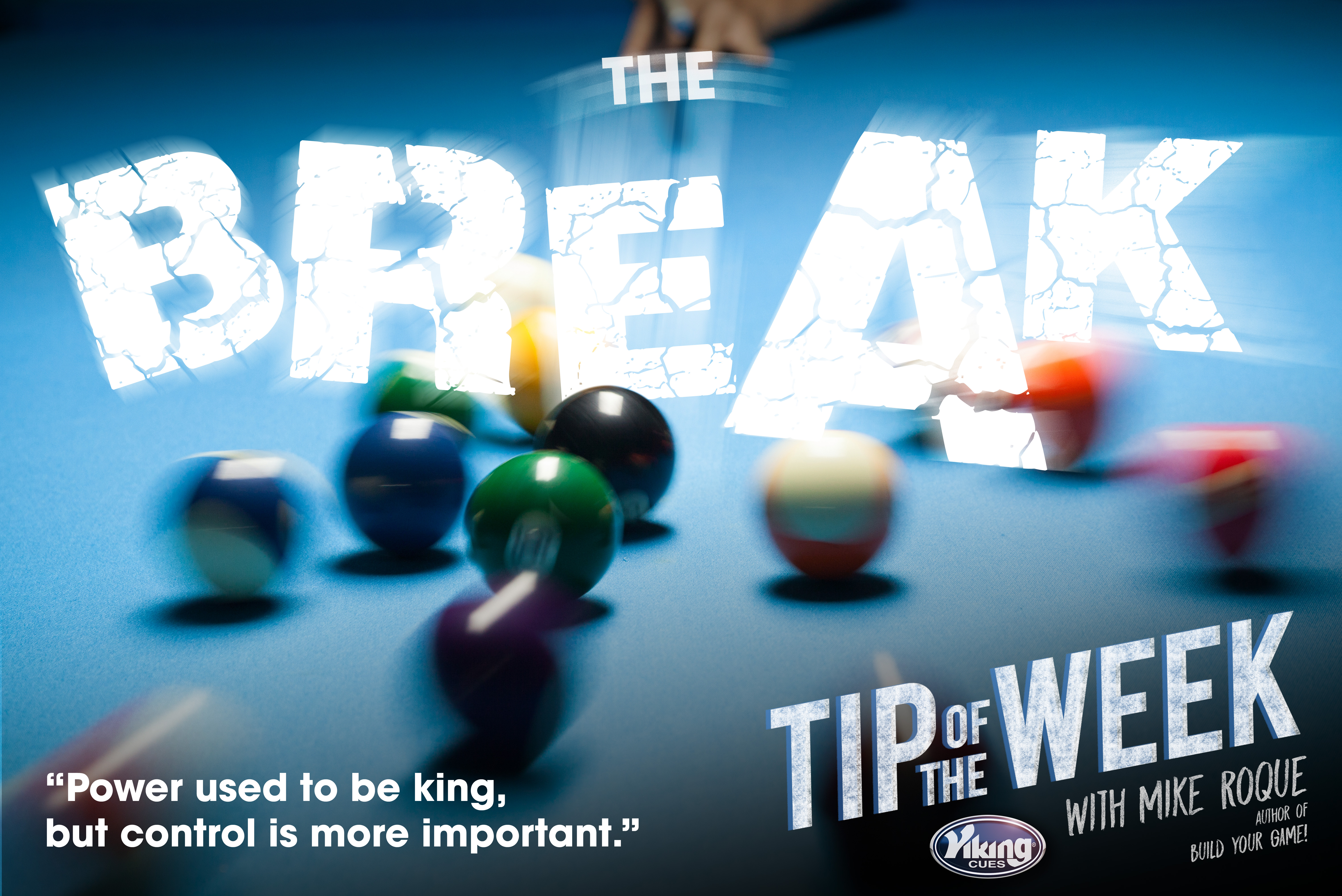 THE BREAK - Viking Cues Tip of the Week with Mike Roque
